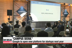 Google to open campus for startups in Seoul