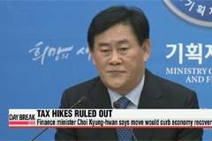 FM Choi Kyung-hwan says the government will not increase taxes