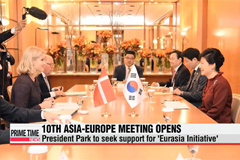 10th ASEM Summit opens in Milan; President Park to promote 'Eurasia Initiative'
