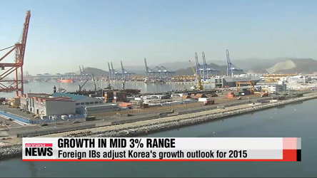 Foreign investment banks adjust Korea's growth outlook to 3.6% for 2015