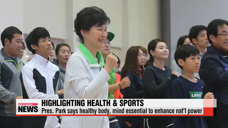 President Park says healthy mind, body essential to national power