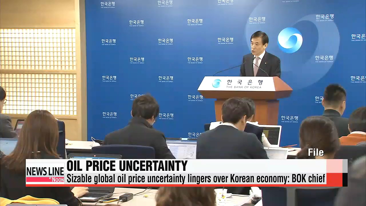 Sizable global oil price uncertainty lingers over Korean economy: BOK chief