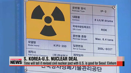 Only time will tell if revised civil nuclear pact with U.S. is good for Seoul: Einhorn