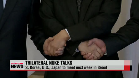 S. Korea, U.S., Japan to hold trilateral nuke talks in Seoul next week