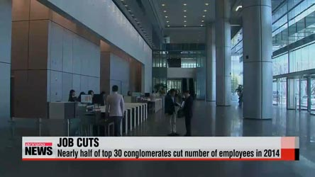 Half of top 30 Korean firms cut number of employees in 2014