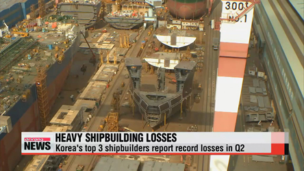 Korea's 3 top shipbuilders post record losses on offshore facilities