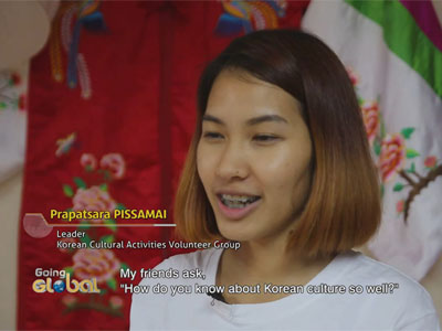 Going Global Ep5C1 Thai people are working as volunteers to promote Korean culture