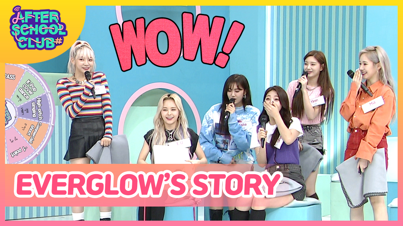 [After School Club] EVERGLOW(에버글로우)'s STORY Ep.385